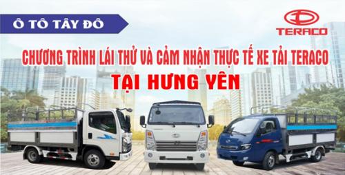 Lái thử và cảm nhận thực tế xe tải Teraco tại Hưng Yên